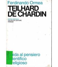 Teilhard de Chardin - Guida al pensiero scientifico e religioso (vol. II)