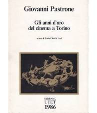 Giovanni Pastrone. Gli anni d'oro del cinema a Torino.