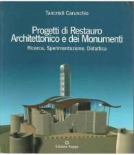 PROGETTI DI RESTAURO ARCHITETTONICO E DEI MONUMENTI