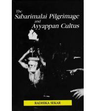 The Sabarimalai Pilgrimage and Ayyappan Cultus