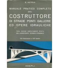 Manuale pratico del costruttore di strade ponti gallerie ed opere idrauliche