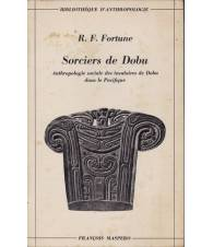 Sorciers de Dobu. Anthropologie sociale des insulaires de Dobu (...)
