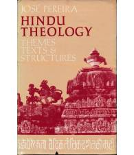 Hindu Theology. Themes, Texts & Structures