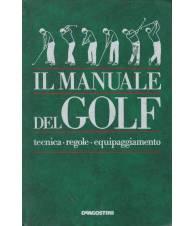 Il manuale del golf. Tecnica. Regole. Equipaggiamento.