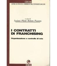 I CONTRATTI DI FRANCHISING. ORGANIZZAZIONE E CONTROLLO DI RETE