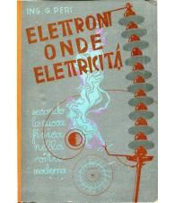 Elettroni onde elettricità - secondo la nuova fisica nella vita moderna