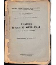 Il martirio. Le tombe dei martiri romani (escluse le Memorie Apostoliche)