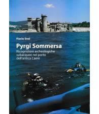 Pyrgi Sommersa. Ricognizioni archeologiche subacquee nel porto dell'antica Caere