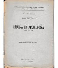 Lezioni di Archeologia cristiana. Liturgia ed Archeologia (III corso) 1956-1957