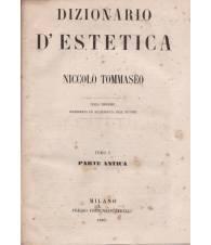 Dizionario d'estetica. I. Parte antica. II. Parte moderna.