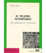 IL TEATRO SCOMPARSO. Testi e spettacoli fra il X e il XVIII secolo