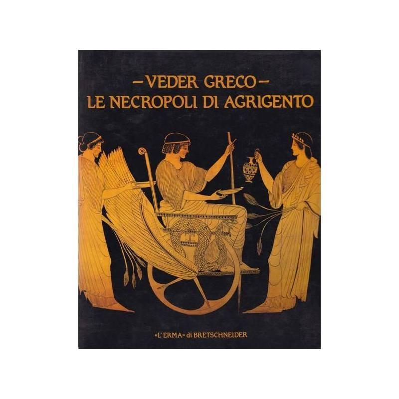 Veder greco. Le necropoli di Agrigento.