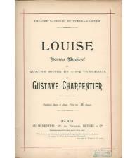 LOUISE. Roman Musical En Quatre Acts Et Cinq Tableaux. PARTITION PIANO E CHANT