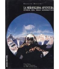 La meravigliosa avventura. Storia del volo acrobatico. III. Le Frecce Tricolori.