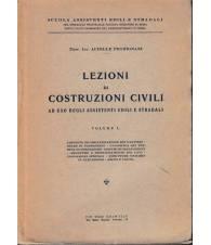 Lezioni di Costruzioni Civili ad uso degli assistenti edili e stradali. Vol. I