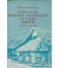 LITERATURE, RELIGION AND SOCIETY IN WALES 1660-1730