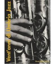 Vent'anni di Umbria jazz-Twenty years of Umbria jazz. Ediz. illustrata