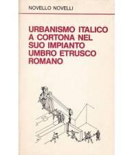 Urbanismo italico a Cortona nel suo impianto umbro etrusco romano