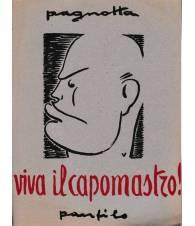 Viva il capomastro! Dagli scritti, discorsi e colloqui di Benito Mussolini
