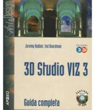3D Studio VIZ 3 e 3I. Guida completa. Con CD-ROM