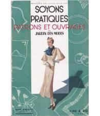 Soyons pratiques. Patrons et ouvrages du Jardin des Modes. Maggio 1933.