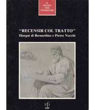 Recensir col tratto. Disegni di Bernardino e Pietro Nocchi