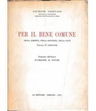 Per il bene comune. Nella libertà, nella giustizia, nella pace. Vol.IV 1968-1972