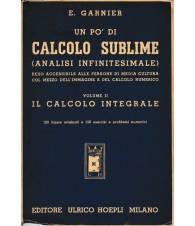 Un po' di calcolo sublime (analisi infinitesimale).Vol.II - Il calcolo integrale