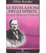 LE RIVELAZIONI DEGLI SPIRITI. GENESI MIRACOLI PROFEZIE