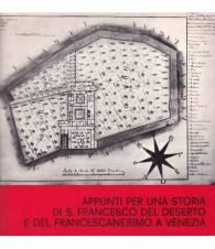 Appunti per una storia diS.Francesco del Deserto e del francescanesimo a Venezia