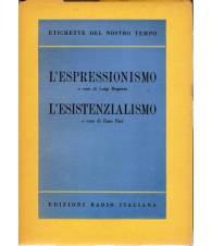 L'ESPRESSIONISMO (Luigi Rognoni) - L'ESISTENZIALISMO (Enzo Paci)