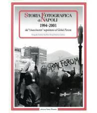 Storia fotografica di Napoli 1994-2001-Dal rinascimento napoletano al global