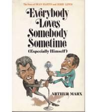 Everybody Loves Somebody Sometimes (Especially Himself)