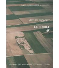 CARTE ARCHEOLOGIQUE DE LA GAULE. 45. LE LOIRET
