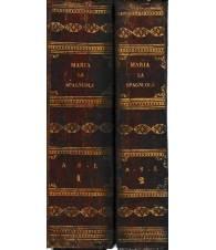 Maria la Spagnuola. Storia contemporanea di Madrid e degli..... ( 2 vol. )