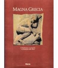 Magna Grecia. Il Mediterraneo, le metropoleis e la fondazione delle colonie