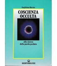 Coscienza occulta, alla ricerca della parola perduta.