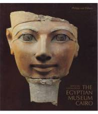 The Egyptian Museum - Cairo. Official Catalogue.
