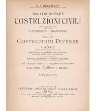 Trattato generale di costruzioni civili. Vol. IV. Costruzioni diverse. Atlante.