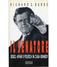 Il senatore - sesso, affari e politica in casa Kennedy