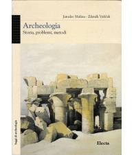 Archeologia. Storia, problemi, metodi
