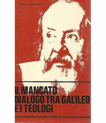 Il mancato dialogo tra Galileo e i teologi