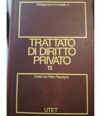 Trattato di diritto privato. 13. Obbligazioni e contratti. Tomo V.