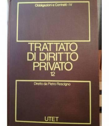 Trattato di diritto privato. 12. Obbligazione e contratti. Tomo IV.