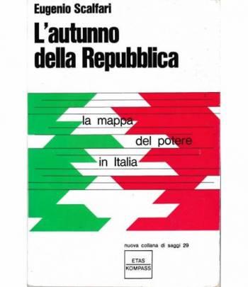 L'autunno della Repubblica. La mappa del potere in Italia