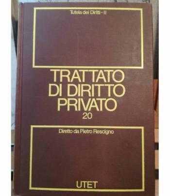 Trattato di diritto privato. 20. Tutela dei diritti. Tomo II.