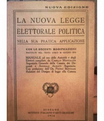 La nuova legge elettorale politica nella sua pratica applicazione.
