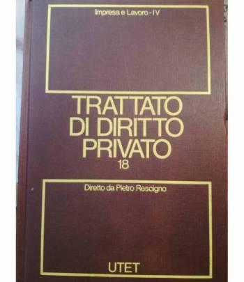 Trattato di diritto privato. 18. Impresa e lavoro. Tomo IV.