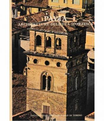 Pavia. Architetture dell'età Sforzesca