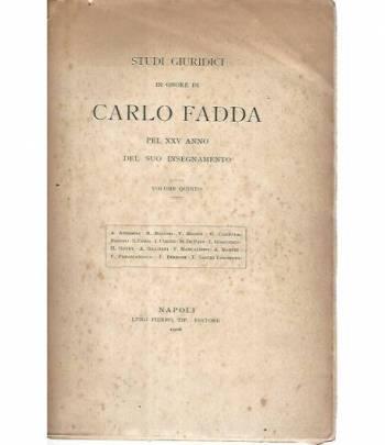 Studi giuridici in onore di Carlo Fadda. Volume quinto